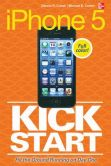 Book Cover Image. Title: iPhone 5 Kickstart, Author: Dennis Cohen