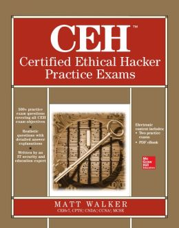 CEH Certified Ethical Hacker All-in-One Practice Exams