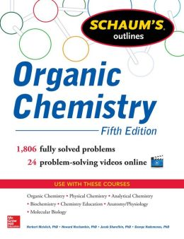 Schaum's Outline of Organic Chemistry: 1,806 Solved Problems + 24 Videos
