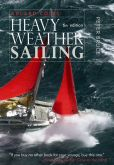 Book Cover Image. Title: Adlard Coles' Heavy Weather Sailing, Sixth Edition, Author: Peter Bruce