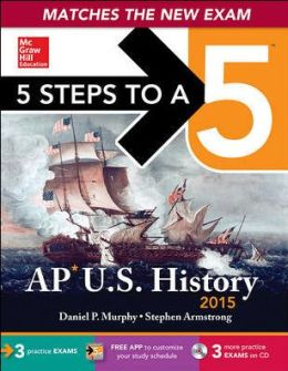 5 Steps to a 5 AP US History with CD-ROM, 2015 Edition