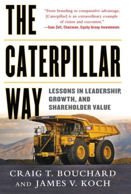 The Caterpillar Way: Lessons in Leadership, Growth, and Shareholder Value: Lessons in Leadership, Growth, and Shareholder Value DIGITAL AUDIO