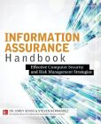 Book Cover Image. Title: Information Assurance Handbook:  Effective Computer Security and Risk Management Strategies, Author: Corey Schou