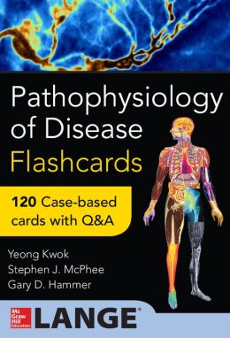Pathophysiology of Disease: An Introduction to Clinical Medicine Flash Cards: An Introduction to Clinical Medicine Flash Cards