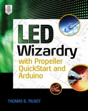 LED Wizardry with Propeller QuickStart and Arduino