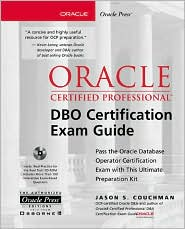 Oracle8i Certified Professional Dbo Certification Exam Guide (Book/CD-ROM Package)