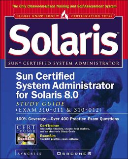 Sun Certified System Administrator for Solaris 8.0 Study Guide (Exam 310-011 & 310-012)