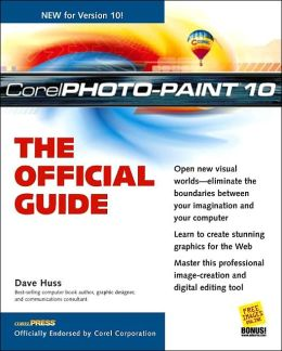 Corel PhotoPaint 10: The Official Guide