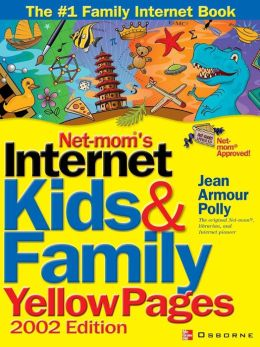 Net-Mom(R)'s Internet Kids & Family Yellow Pages (2002)