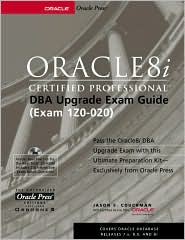 Oracle8i Certified Professional DBA Upgrade Exam Guide