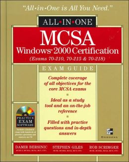 MCSA Windows 2000 Certification (Exams 70-210, 70-215, and 70-218) All-in-One Exam Guide