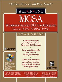 MCSA Windows Server 2003 All-in-One Exam Guide: Exams 70-270, 70-290, and 70-291