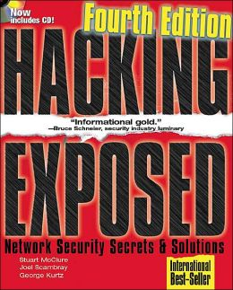 Hacking Exposed: Network Security Secrets and Solutions, Fourth Edition