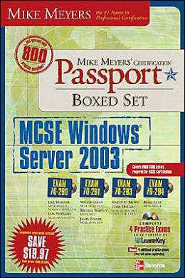 Mike Meyers' MCSE Windows Server 2003 Certification Passport Boxed Set