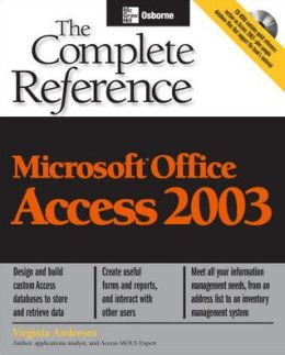 Microsoft Office Access 2003: The Complete Reference
