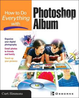 How to Do Everything with Photoshop Album (How to Do Everything Series)