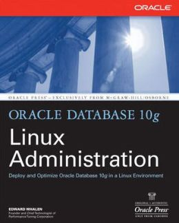Oracle Database 10g Linux Administration