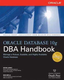 Oracle Database 10g DBA Handbook