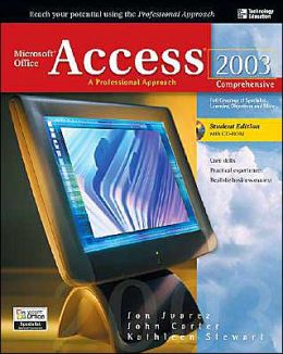 Microsoft Office Access 2003: A Professional Approach, Comprehensive Student Edition W/ CD-ROM