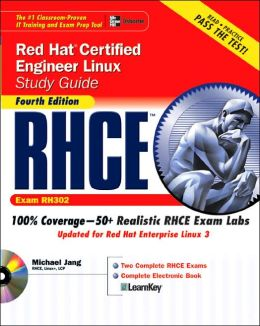 RHCE Red Hat Certified Engineer Linux Study Guide (Exam RHXXX)