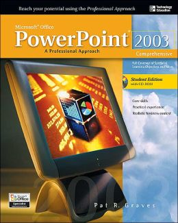 Microsoft Office 2003 PowerPoint : A Professional Approach, Comprehensive w/ Student CD