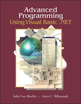 Advanced Programming Using Visual Basic. Net with Student CD