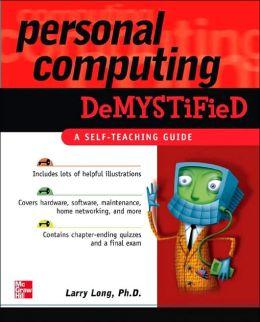 Personal Computing Demystified: A Self-Teaching Guide