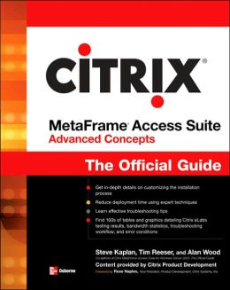Citrix Metaframe Access Suite Advanced Concepts: The Official Guide