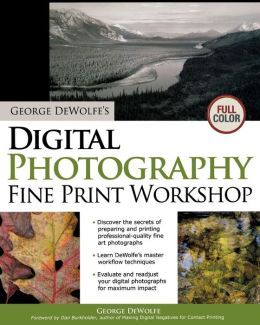 George DeWolfe's Digital Photography Fine Print Workshop