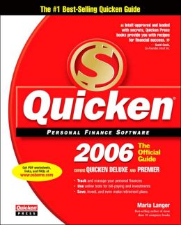 Quicken 2006: The Official Guide: Covers Quicken Deluxe and Premier