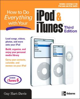 How to Do Everything with Your iPod and iTunes