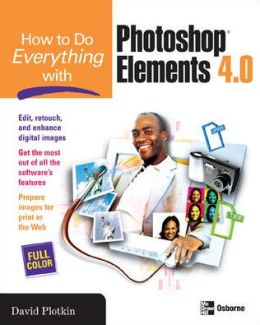 How to Do Everything with Photoshop Elements 4.0