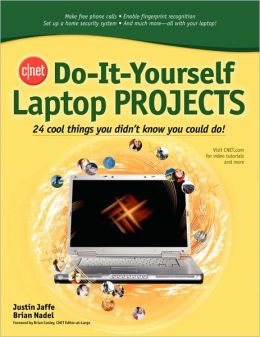 Cnet Do-It-Yourself Laptop Projects
