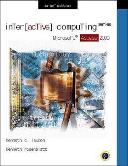 Interactive Computing Series: Microsoft Access 2000 Brief Edition