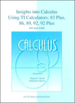 Insights into Calculus Using TI Calculators: 83 Plus, 86, 89, 92, and 92 Plus
