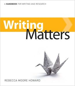 Writing Matters: A Handbook for Writing and Research, 2009 edition