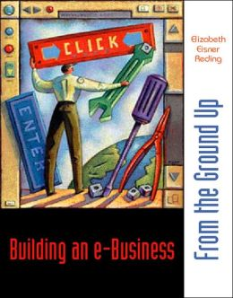 Building an E-Business: From the Ground Up