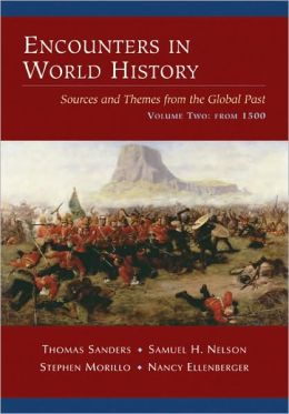 Encounters in World History: Sources and Themes from the Global Past, Volume Two: From 1500