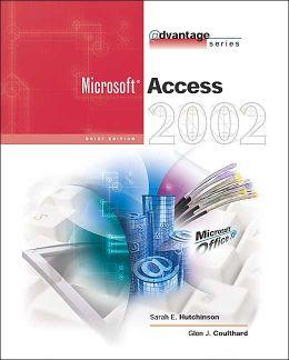 The Advantage Series: Access 2002- Brief
