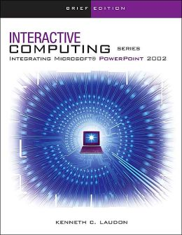 The Interactive Computing Series: PowerPoint 2002- Brief