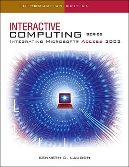 The Interactive Computing Series: Access 2002 - Introductory