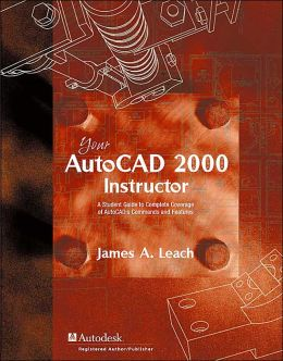AutoCAD 2000 Instructor with AutoCAD 2000i Addendum