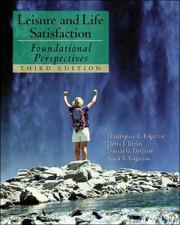 Leisure and Life Satisfaction: Foundational Perspectives with PowerWeb: Health and Human Performance