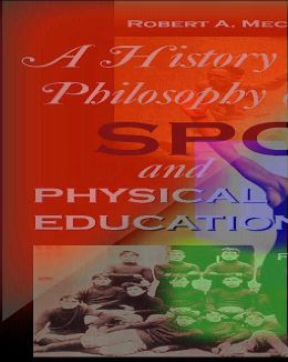 History and Philosophy of Sport and Physical Education with Powerweb: Health and Human Performance