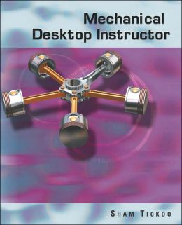 Mechanical Desktop Instructor