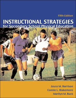 Instructional Strategies for Secondary School Physical Education with Powerweb: Health and Human Performance