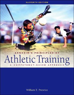 Arnheim's Principles of Athletic Training: A Competency-Based Approach with Dynamic Human 2.0 CD-ROM and Powerweb Olc Bind-in Passcard