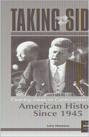 Taking Sides: Clashing Views on Controversial Issues in American History since 1945