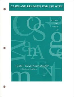Cases and Readings for Use with Cost Management: A Strategic Emphasis