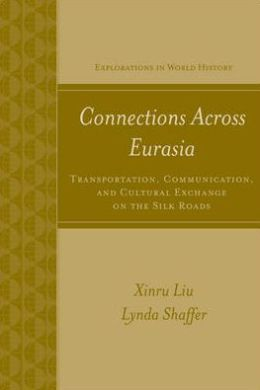Connections Across Eurasia: Transportation, Communication, and Cultural Exchange Along the Silk Roads